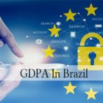 Brazil General Data Privacy Law GDPR aka LGPD