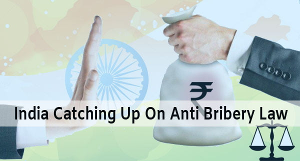 India Catching Up On Anti Bribery Law