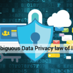 Ambiguity on Personal Data Privacy Law In India